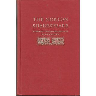 The Norton Shakespeare Based on the Oxford Edition (Second Edition)  (Vol. One Volume Clothbound) (9780393929911) Stephen Greenblatt, Walter Cohen, Jean E. Howard, Katharine Eisaman Maus Books