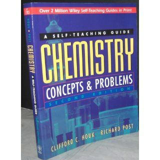 Chemistry Concepts and Problems A Self Teaching Guide Clifford C. Houk, Richard Post 9780471121206 Books
