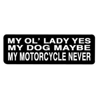 "Hot Leathers Helmet Sticker   ""My Ol' Lady Yes, My Dog Maybe, My Motorcycle Never"" 4"" x 1"": Automotive"
