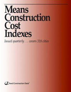 Construction Cost Index   07/2012 (Means Construction Cost Indexes): Rs Means Engineering Dept: 9781936335534: Books