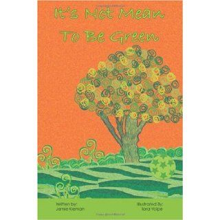 It's Not Mean to be Green: Jamie Kleman: 9781439226407: Books