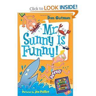 Mr. Sunny is Funny (My Weird School Daze, No. 2) Dan Gutman, Jim Paillot 9780061346095 Books