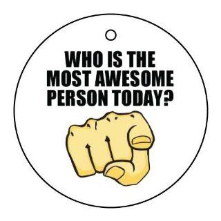 WHO IS THE MOST AWESOME PERSON TODAY CAR AIR FRESHENER Automotive