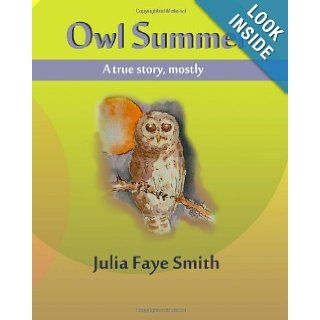 Owl Summer: A true story, mostly (Grannie Kate): Julia Faye Smith: 9781492333234:  Kids' Books