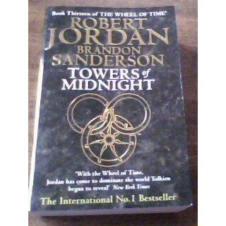 Towers of Midnight (The Wheel of Time): Robert Jordan, Brandon Sanderson: 9780765364876: Books