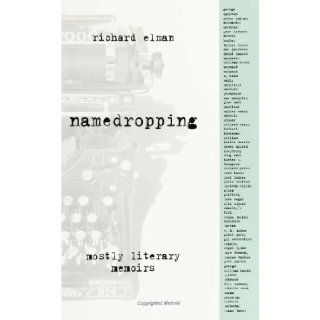 Namedropping: Mostly Literary Memoirs: Richard Elman: 9780791438800: Books