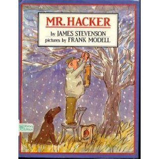 Mr. Hacker: James Stevenson: 9780688092160:  Kids' Books
