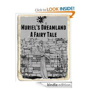 Muriel's Dreamland A Fairy Tale   Kindle edition by Mrs. J.W. Brown, Jacob Young, Alberta Brown. Children Kindle eBooks @ .