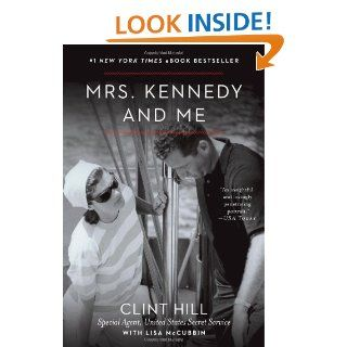 Mrs. Kennedy and Me: Clint Hill, Lisa McCubbin: 9781451648461: Books