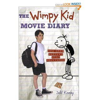 The Wimpy Kid Movie Diary How Greg Heffley Went Hollywood (Diary of a Wimpy Kid) Jeff Kinney 9780810996168 Books