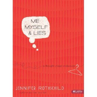 Me, Myself, & Lies: A Thought Closet Makeover (Bible Study Workbook): Jennifer Rothschild: 9781415866443: Books