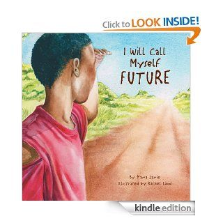 I Will Call Myself Future   Kindle edition by Mama Jamie. Children Kindle eBooks @ .