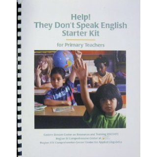 Help! they don't speak English starter kit for primary teachers a resource guide for educators of limited English proficient migrant students, grades Pre K 6 (SuDoc ED 1.310/2:427918): U.S. Dept of Education: Books