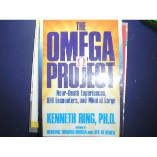 The Omega Project Near Death Experiences, Ufo Encounters, and Mind at Large Kenneth Ring 9780688128463 Books