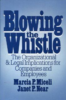Blowing the Whistle: Marcia P. Miceli, Janet P. Near: 9780669195996: Books