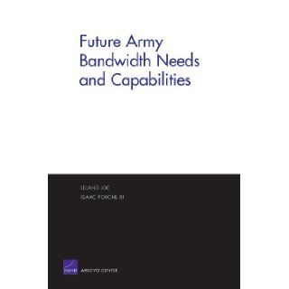 Future Army Bandwidth Needs & Capabilities: RAND Corporation: 9780833035455: Books