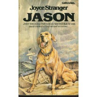 Jason, nobody's dog: Joyce Stranger: 9780552521130: Books