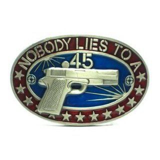 """Nobody Lies to a .45 (Handgun/Pistol) Belt Buckle"