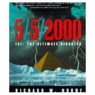 5/5/2000: Ice  The Ultimate Disaster, Revised Edition: Richard W. Noone: 9780609800676: Books