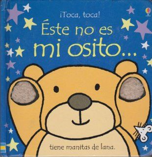 Este no es mi osito/ That's Not My Bear (Touchy Feely Board Books) (Spanish Edition) (9780746092088): Fiona Watt: Books
