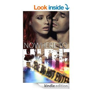 Nowhere to Hide (Stephanie Carovella Book 2)   Kindle edition by Nina D'Angelo. Mystery & Suspense Romance Kindle eBooks @ .