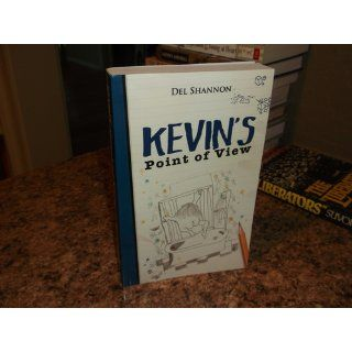 Kevin's Point of View Del Shannon, M�lissa Caron 9780615401232 Books