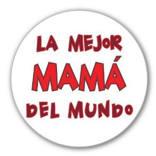 "World's Best Mom in Spanish (La Mejor Mama) Pinback Button   3 1/4"" Large"