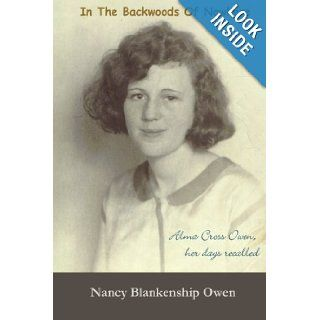 In the Backwoods of Nowhere: Nancy Blankenship Owen: 9781435759305: Books