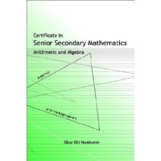 Certificate in Senior Secondary Mathematics: Okay DILI Nwabueze: 9780754116653: Books