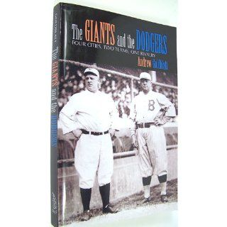 The Giants and the Dodgers: Four Cities, Two Teams, One Rivalry: Andrew Goldblatt: 0000786416408: Books