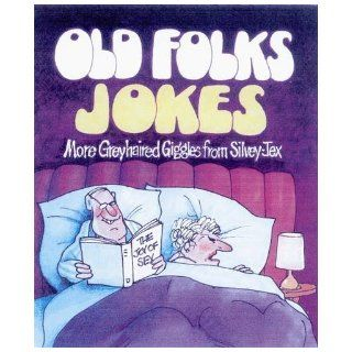 Old Folks Jokes: Hugh Silvey, Wally Jex: 9781841613338: Books