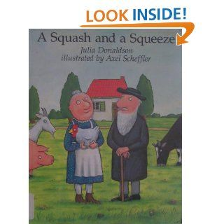 A Squash and a Squeeze: Julia Donaldson, Axel Scheffler: 9780689505713:  Kids' Books