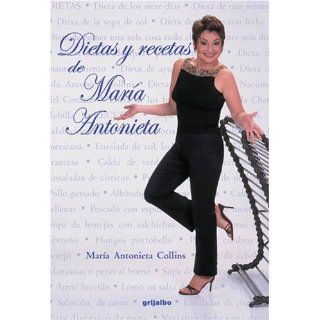 Dietas y Recetas de Mar�a Antonieta (Spanish Edition): Maria Antonieta Collins: 9781400084517: Books