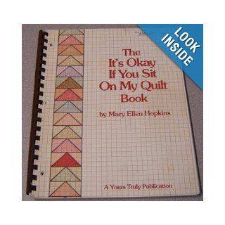 The it's okay if you sit on my quilt book: Mary Ellen Hopkins: Books