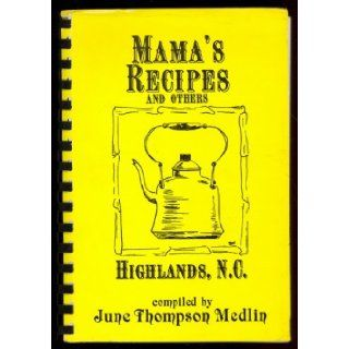 Mama's Recipes and Others   Highlands, North Carolina June Thompson Medlin Books