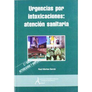 Urgencias por intoxicaciones / Poisonings Emergency (Spanish Edition) Raul Martos Garcia 9788495658944 Books