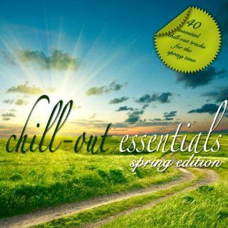 Chill Out Essentials   Spring Edition Various Artists