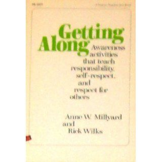 Getting Along Awareness Activities That Teach Responsibility, Self Respect, and Respect for Others (A Fearon teacher aid book) Anne W. Millyard, Rick Wilks 9780822433774 Books