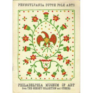 Pennsylvania Dutch Folk Arts (from the Geesey Collection and Others): Henri Morceau, Frances Lichten, Philadelphia Museum of Art: Books