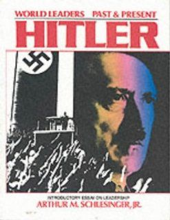 Adolf Hitler: German Dictator (World Leaders Past & Present): Dennis Wepman: 9780791005750: Books