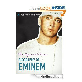 Biography of Eminem (Eminem Bio)   Kindle edition by Jack Westerfil. Biographies & Memoirs Kindle eBooks @ .