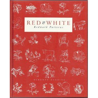 Red & White: American Redwork Quilts & Patterns: Deborah Harding: 9780847822447: Books