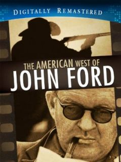 American West of John Ford   Digitally Remastered ( Excluive): John Ford, John Wayne, Henry Fonda, Jimmy Stewart:  Instant Video