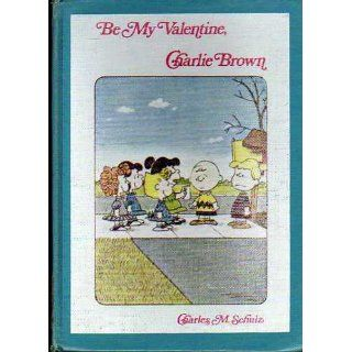 Be My Valentine, Charlie Brown Charles M. Schulz 9780394831640  Kids' Books