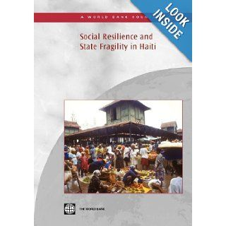 Social Resilience and State Fragility in Haiti (Country Studies): Dorte Verner, Willy Egset: 9780821371879: Books