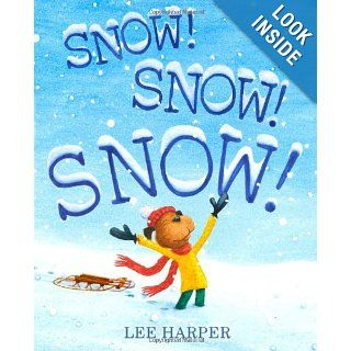 Snow! Snow! Snow!: Lee Harper: 9781416984542: Books