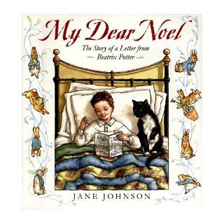 My Dear Noel The Story of a Letter From Beatrix Potter Jane Johnson 9780803720503  Children's Books