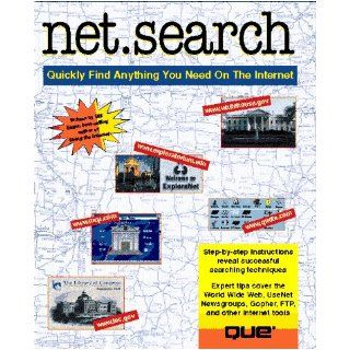 Net.Search/Quickly Find Anything You Need on the Internet: How to Quickly Find Anything You Need on the Net: William Eager: 9780789702425: Books