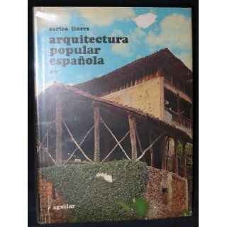 Arquitectura Popular Espa?ola [Volume Two  Tomo 2  Only]: Carlos Flores L?pez: Books