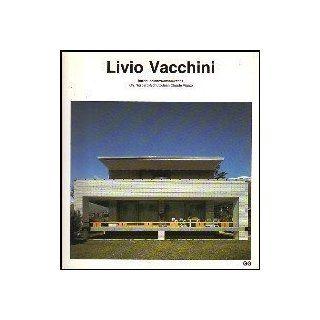 Livio Vacchini (Catbalogos de Arquitectura Contemporbanea =): Christian Norberg Schulz, Vigato Schulz, Livio Vacchini: 9788425213182: Books